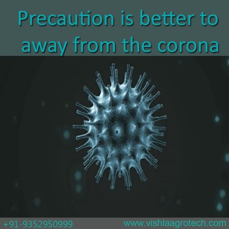 Precaution is better to away from the corona