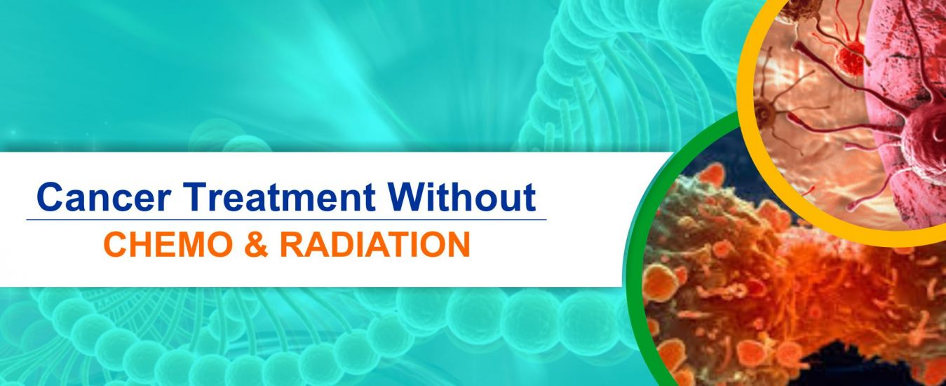 Cancer Treatment Without Chemo and Radiation